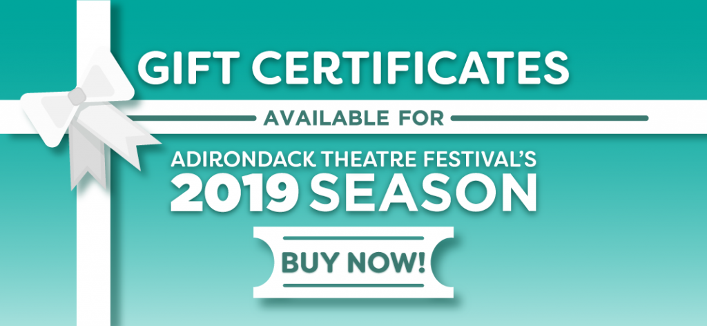 Gift certificates available for adirondack theatre festival's 2019 season
