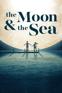 The Moon & The Sea (Matinee)